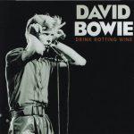David Bowie 1978-05-19 Cologne ,Kölner Sporthalle – Drink Rotting Wine – SQ 8+