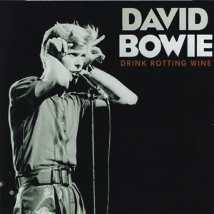 David Bowie 1978-05-19 Cologne ,Kölner Sporthalle - Drink Rotting Wine - SQ 8+