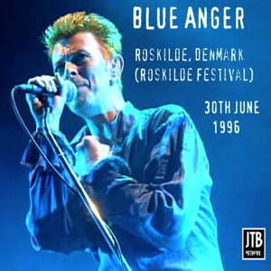 David Bowie 1996-06-30 Roskilde ,Roskilde Festival - Blue Anger - SQ -9