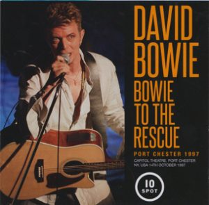 David Bowie 1997-10-14 Port Chester (N.Y.) ,Capitol Theatre - Bowie To The Rescue - (Wardour-293) - SQ 9,5