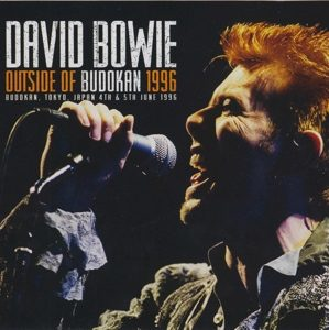 David Bowie 1996-06-04 and 05 Tokyo ,Nihon Budokan Hall - Outside Of Budokan 1996 - (4CD Wardour-196) - SQ 9,5