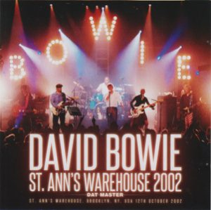 David Bowie 2002-10-12 New York ,Brooklyn, St.Anns Warehouse - St. Anne's Warehouse 2002 - (Wardour 329) - SQ 9