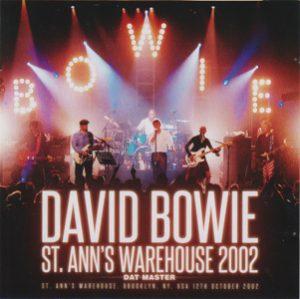 David Bowie 2002-10-12 New York ,Brooklyn, St.Anns Warehouse - St. Anne's Warehouse 2002 - (Wardour 329) - SQ 9