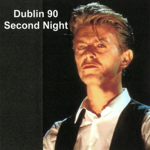 David Bowie 1990-08-10 Dublin ,The Point Depot - Last Night in Dublin 1990 - SQ 8+