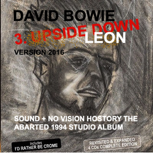David Bowie 3. Upside Down - Leon Version 2016 ( 4 CD Limited Long-Box)- SQ 10