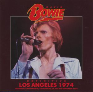 David Bowie 1974-09-05 Los Angeles ,Universal Amphitheater - Definitive Los Angeles 1974 -(Wardour-296) - SQ 9