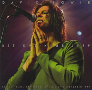 David Bowie 1999-11-19 New York ,The Kit Kat Club - Kit Kat Club 1999 - (Wardour-294) - SQ 10