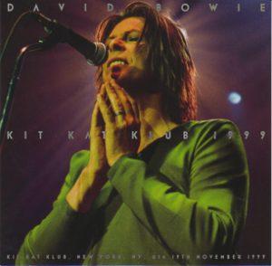 David Bowie 1999-11-19 New York ,The Kit Kat Club - Kit Kat Club 1999 - (Wardour-294) - SQ 10