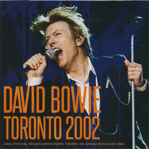 David Bowie 2002-08-05 Toronto ,Molson Ampitheatre - Toronto 2002 - CBC Radio 3 Broadcast) (Area 2 Festival) (Wardour-264)- 9,5