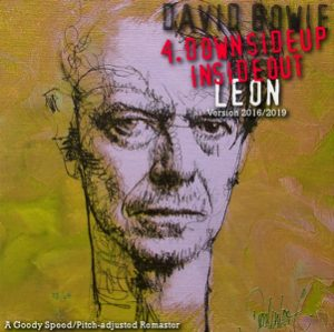 David Bowie 4. Downside Up, Inside Out - The Leon Suites Box Remastered (Arthur.Goody) - SQ 9,5