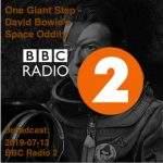 David Bowie 2019-07-13 One Giant Step - David Bowie's Space Oddity (BBC Radio 2) - SQ 10