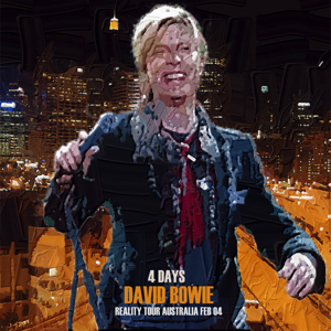 David Bowie 2004-02-XX Compilation Sydney and Melbourne - 4 Days - SQ -9