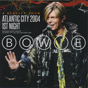 David Bowie 2004-05-29 Atlantic City ,Borgata Hotel Casino and Spa - Atlantic City 2004 1st Night - (Wardour-297) - SQ 9