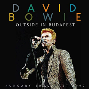 David Bowie 1997-08-14 Budapest ,Pepsi Island Festival ,Sziget Festival - Outside in Budapest - (2019 Iconography) (FM) - SQ 9,5