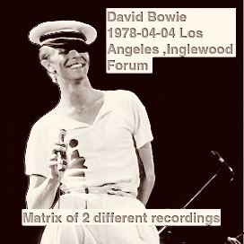 David Bowie 1978-04-04 Los Angeles ,Inglewood Forum (Matrix of 2 different recordings) - SQ 8+