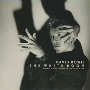 David Bowie 1995-12-14 London ,Westway Studios – The White Room – (Complete Audio Recording) (CD) – SQ -9