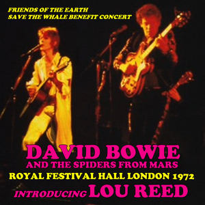 David Bowie 1972-07-08 London ,Royal Festival Hall - Introducing Lou Reed - (Friends of the earth save the Whale Benefit Concert) - SQ 7,5