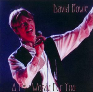 David Bowie 2002-10-23 Boston ,Orpheum Theatre - A Few Words For You - SQ 8,5