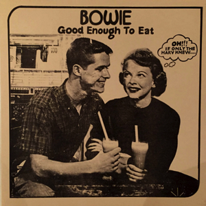 David Bowie Good Enough To Eat - (a classic Studio and Live compilation) (Vinyl) - SQ -9