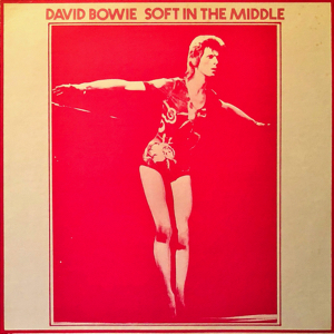 David Bowie ‎Soft In The Middle - (a classic Studio and Live compilation) (Vinyl) - SQ 9