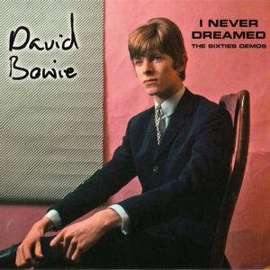 David Bowie I Never Dreamed - The Sixties Demos - (A collection demos 1963 - 1969) - SQ 9