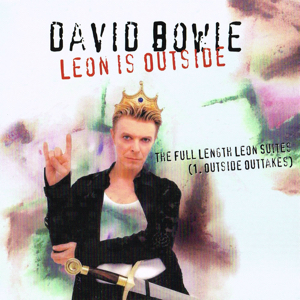 David Bowie Leon Is Outside - The full length leon suites - (1. Outside Outtakes) - SQ 9,5