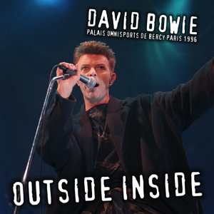 David Bowie 1996-02-20 Paris ,Palais Omnisports de Paris - Outside Inside - SQ -9