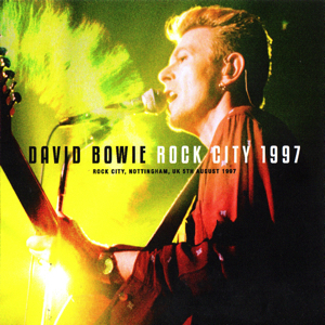 David Bowie 1997-08-05 Nottingham ,Rock City - Rock City 1997 - SQ -9