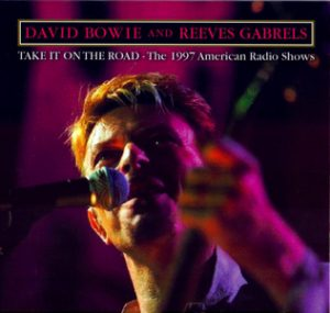 David Bowie Take It On The Road - (The 1997 American Radio Shows with Reeves Gabrels live & Acoustic) - SQ 9,5