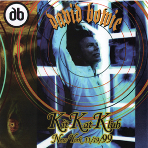 David Bowie 1999-11-19 New York ,The Kit Kat Club - Kit Kat Klub New York 11/19/99 - (KTS 723) - SQ 9,5