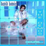 David Bowie Hours… The Demos – (Demos of the complete album) – SQ 9