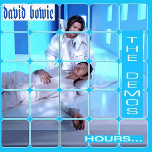 David Bowie Hours... The Demos - (Demos of the complete album) - SQ 9