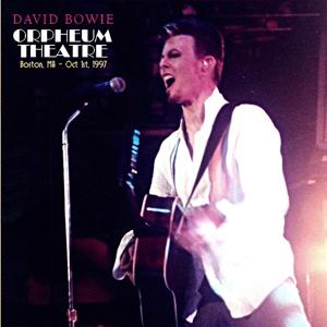 David Bowie 1997-10-01 Boston ,Orpheum Theatre - Orpheum Theatre - SQ 9,5