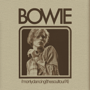 David Bowie I'm Only Dancing - The Soul Tour 74 - (release 2020)