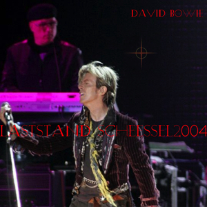 David Bowie 2004-06-25 Scheessel ,Eichenring (Hurricane Festival) - Last Stand Scheessel 2004 - (Matrix) - SQ -9
