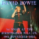 David Bowie 2003-11-19 Birmingham ,National Exhibition Centre – First Night At The N.E.C. 2003  – SQ 9
