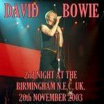 David Bowie 2003-11-20 Birmingham ,National Exhibition Centre – Second Night At The Birmingham N.E.C. – SQ 8,5