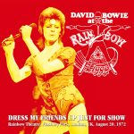 David Bowie 1972-08-20 London ,The Rainbow Theatre - Dress My Friends Up Just For Show - (Eat A Peach label) - SQ 8+