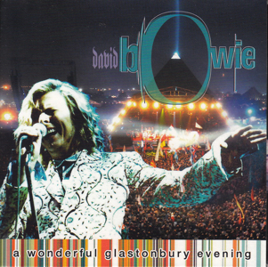 David bowie 2000-06-25 Gladstonbury ,Worthy Farm ,Glastonbury Festival - A Wonderful Glastonbury Evening - SQ 9,5