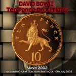 David Bowie 2002-07-10 Manchester ,Old Trafford Cricket Ground – Move 2002 – (Move Festival) – SQ 9