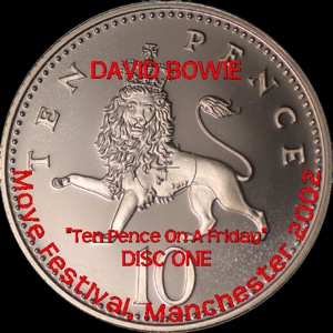 """DAVID-BOWIE-TEN-PENCE-ON-A-FRIDAY-2002-LABEL1"""