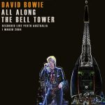 David Bowie 2004-03-01 Pert ,Supreme Court Gardens  – All Along The Bell Tower – (MP3 Sourced Remaster) – SQ 8+