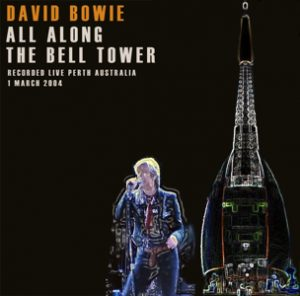 David Bowie 2004-03-01 Pert ,Supreme Court Gardens - All Along The Bell Tower - (MP3 Sourced Remaster) - SQ 8+