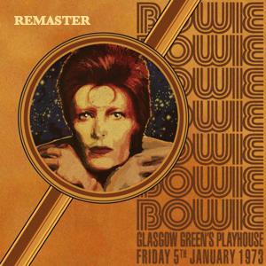 David Bowie 1973-01-05 Glasgow ,Greens Playhouse (Remaster Version) - SQ 6,5
