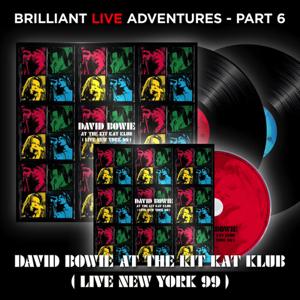 David Bowie At The Kit Kat Klub (Live New York 99) Brilliant Live Adventures Part 6 (2021)