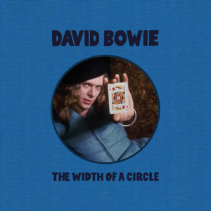David Bowie The Width Of A Circle (21 Unreleased tracks 1970) (2021)