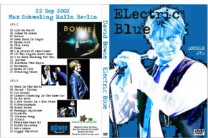 David Bowie 2002-09-22 Berlin ,Max Schmeling Halle - Electric Blue - (Complete Audience Recording)
